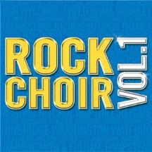 Rock Choir Volume 1